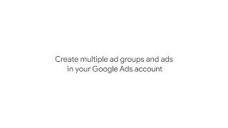 Créer plusieurs groupes d'annonces et les annonces dans les Annonces Google