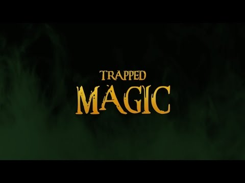 TRAPPED MAGIC - Official Final Trailer [HD]