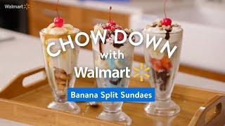 Banana Split Sundaes | Chow Down with Walmart​