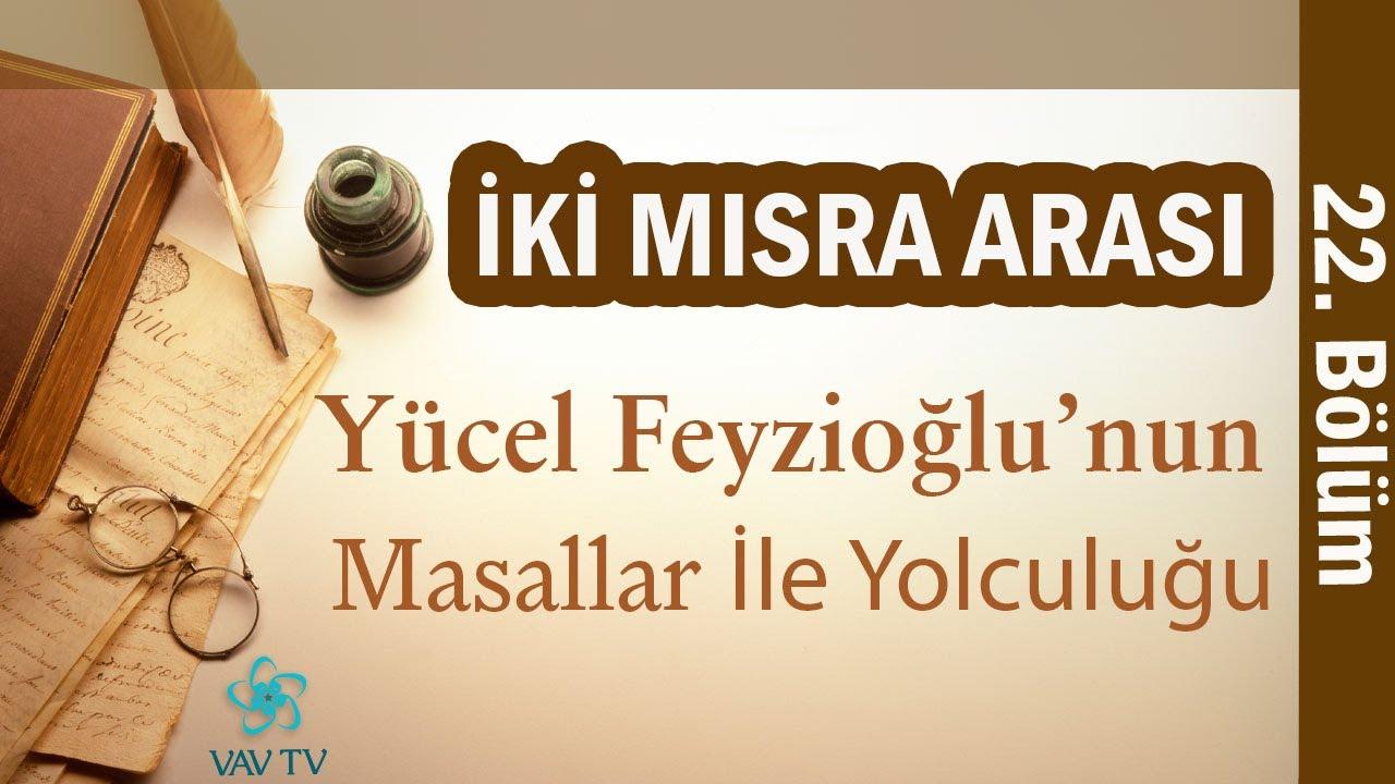 Türk Edebiyatında Destan, Hikaye ve Masallar | Yücel Feyzioğlu – İki Mısra Arası (22. Bölüm)