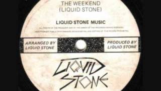 "Liquid Stone - ""Here Comes The Weekend"""