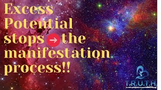 Excess Potential STOPS manifestation!!