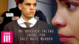 My Brother Facing Trial For Race Hate Murder   Love and Hate Crime: Trouble in Paradise