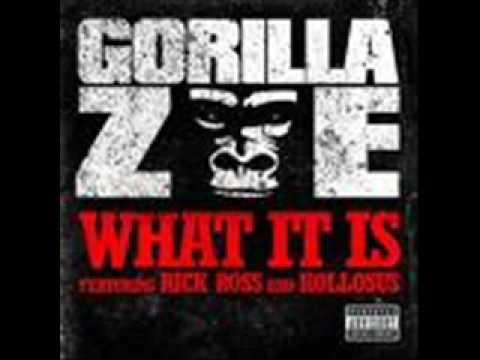 What it is  Gorilla Zoe Feat Rick RossKollosus