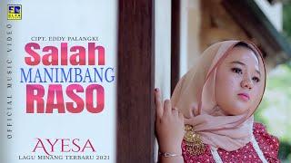 Lagu Minang Terbaru 2021 - AYESA - SALAH MANIMBANG RASO (Official Video)