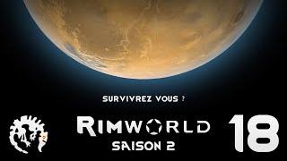 [FR] Rimworld a besoin de vous : Saison 2 - 18