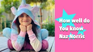 How well do you know Naz Norris 💓 ~ ARE YOU A SUPER LEGEND🌷✨ ~ Naz Norris facts 💐