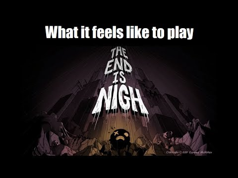 What it feels like to play The End is Nigh