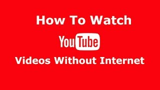 Video Watch YouTube Videos Without Internet download MP3, 3GP, MP4, WEBM, AVI, FLV Mei 2018