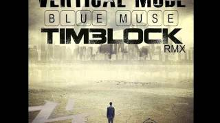 Blue Muse - Vertical Mode (Timelock RMX)