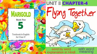 Flying Together   Chapter-4   Class-5   Marigold English  