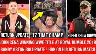 John Cena Winning WWE Championship At Royal Rumble 2019 || Randy Orton Returning to WWE Big Update
