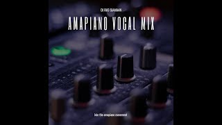 amapiano-vocal-mix-2019-south-africa---dj-ras-sjamaan-gqom-afro-house-afrobeats-kwaito