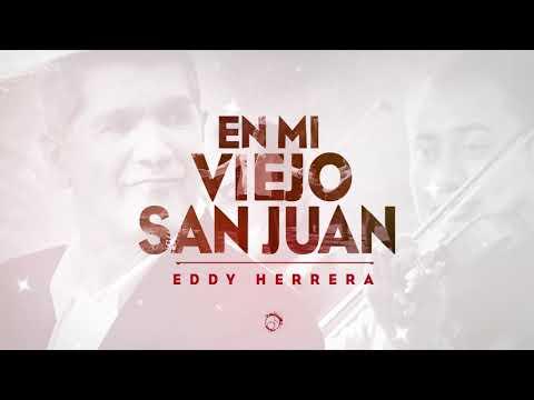 En Mi Viejo San Juan- Eddy Herrera (Audio Oficial)