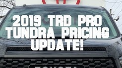 2019 Toyota Tundra TRD Pro Pricing Update!