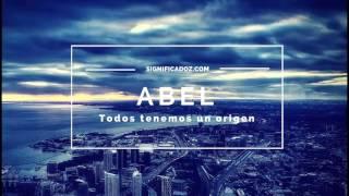 Abel - Significado del Nombre Abel