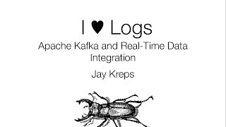 I ♥ Logs: Apache Kafka and Real-Time Data Integration