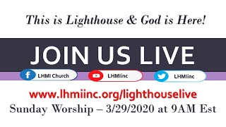 A Lighthouse Moment - March 29, 2020 || Sunday Worship