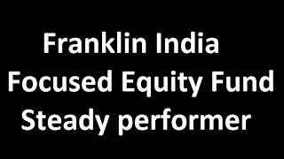 Franklin India Focused Equity Fund Review: Who can buy this fund?