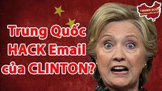 Trung Quốc HACK Email của CLINTON?   Trung Quốc Không Kiểm Duyệt