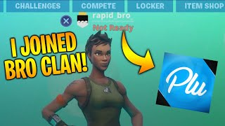 Parallel Plu's Fortnite clan made me cracked.. (bro clan)