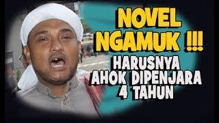 NOVEL NGAMUK..TAK TERIMA  AHOK SEGERA BEBAS JANUARI 2019