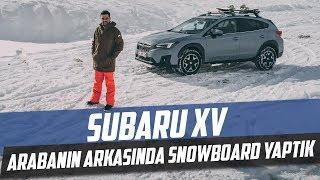 Doğan Kabak | Subaru XV Takipçi Testi | Snowboard Yaptık