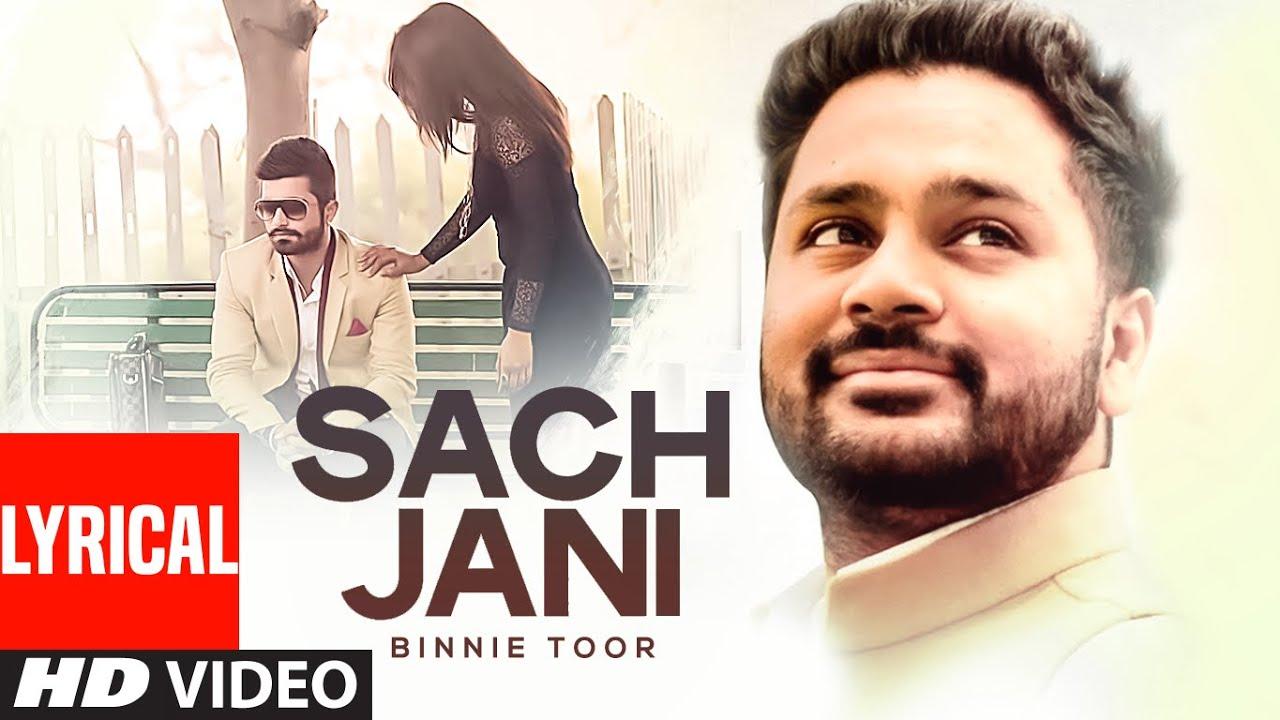 Sach Jani Full Video Lyrical Song | Binnie Toor | Xtatic Muzic | Punjabi Song