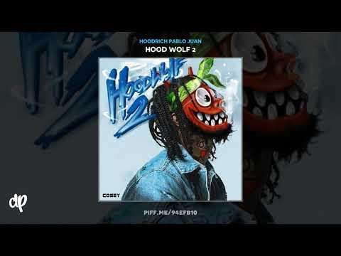 HoodRich Pablo Juan -  Bitch Nigga [Hood Wolf 2]