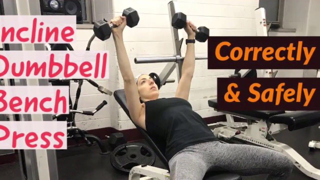 How To Incline Dumbbell Press Correctly And Safely The