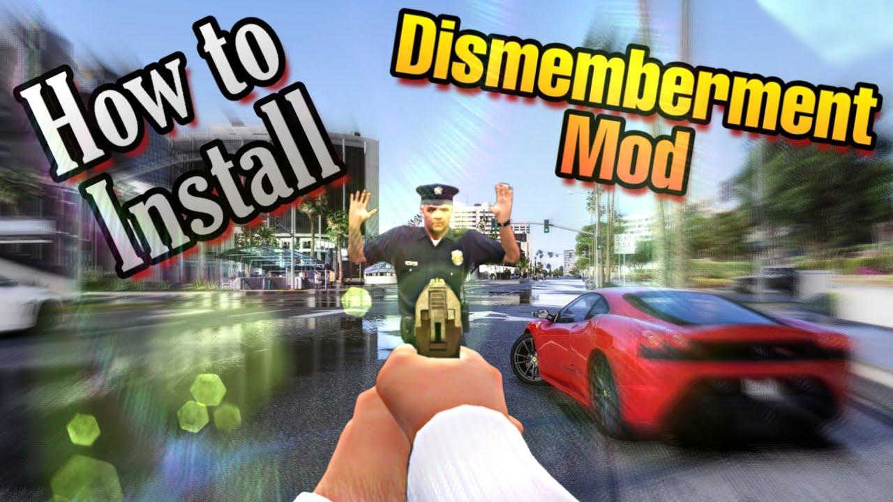 GTA V - How to Install Dismemberment Mod