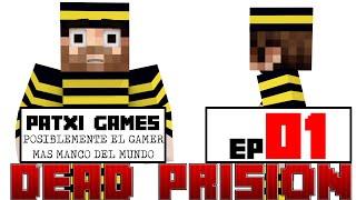 INICIAMOS LA AVENTURA DEAD PRISION #01 #teampatxi  | Patxi Games