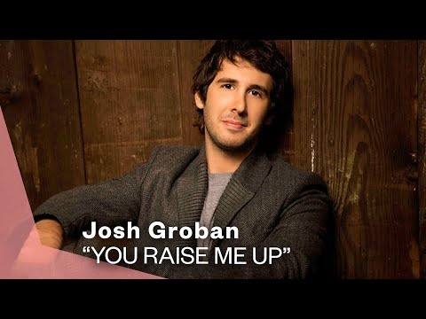 Josh Groban  You Raise Me Up  Music