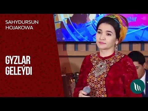 Sahydursun Hojakowa - Gyzlar geleýdi | 2019