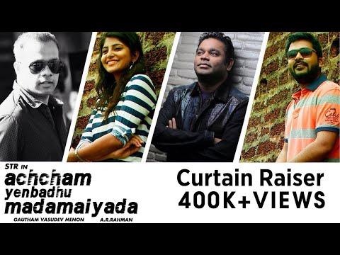 Achcham Yenbadhu Madamaiyada - Curtain Raiser | A R Rahman | Gautham Menon | STR