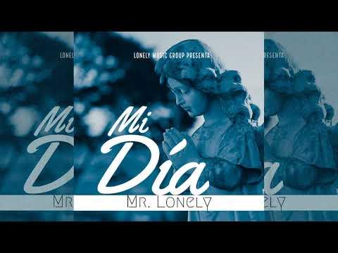 Mr. Lonely - Mi Dia [Official Audio]
