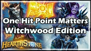 [Hearthstone] One Hit Point Matters - Witchwood Edition