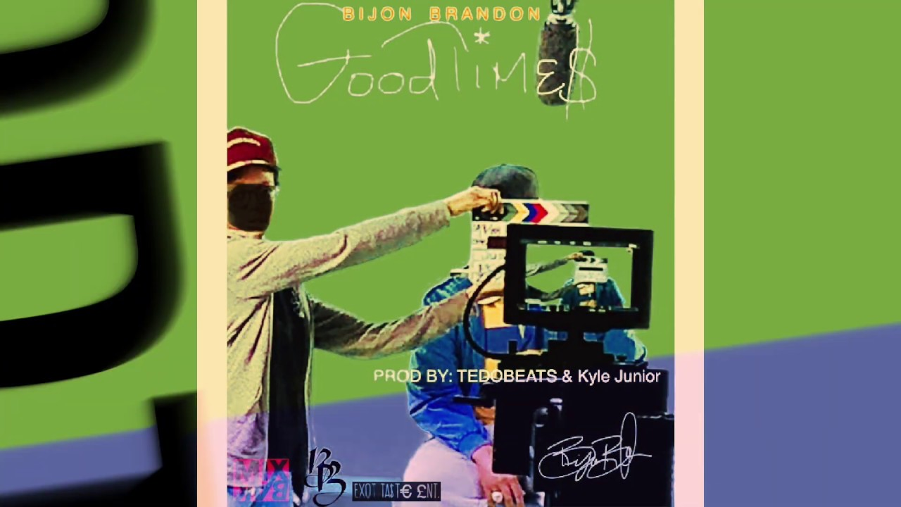 GOODTIMES -OFFICIAL LYRIC MUSIC VIDEO- BIJON BRANDON