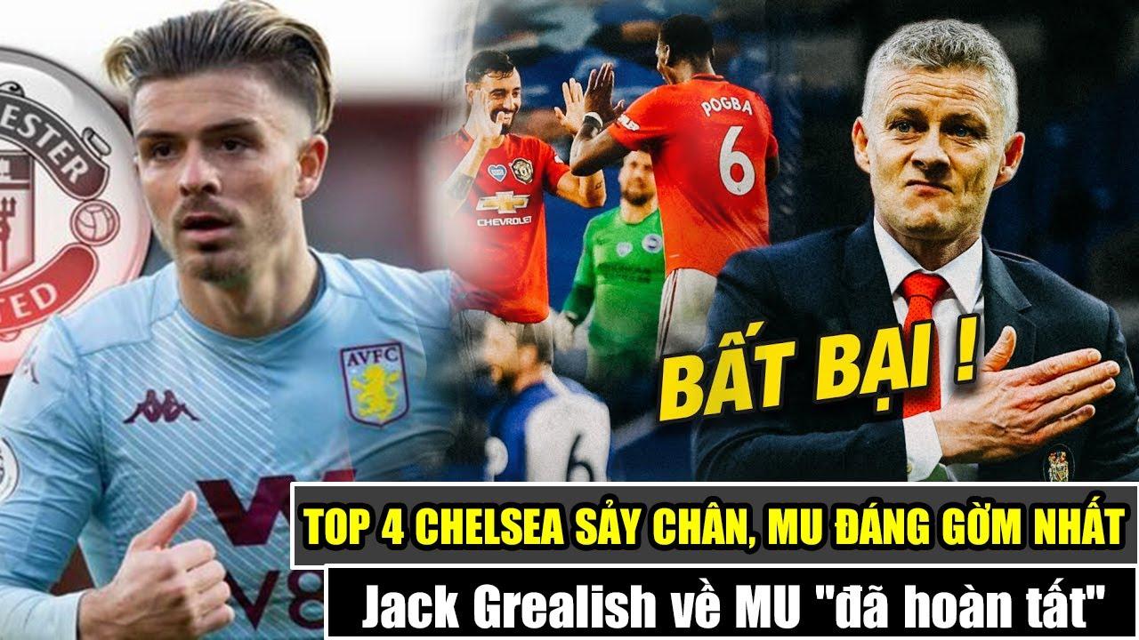 TIN BÓNG ĐÁ MU: Jack Grealish về MU đã hoàn tất | NHA đua vé C1: Chelsea sảy chân, MU đáng gờm nhất