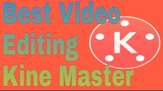 Best Video Editing Apps On Android and download Full Unlock Kine Mster | Mazzako Technology