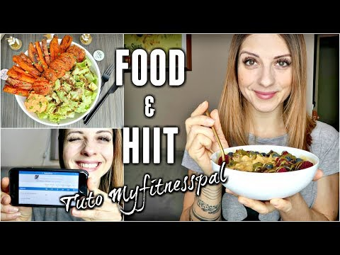 COMMENT utiliser MYFITNESSPAL ** Training HIIT & DELICIEUSES recettes