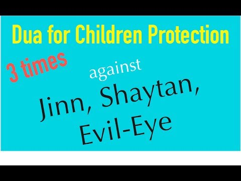 Dua for cildren protection from Shaytan, Evil - Eye (3x)