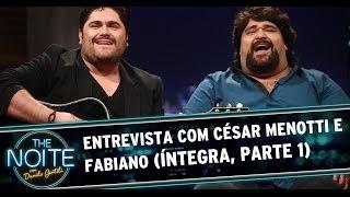 The Noite com César Menotti & Fabiano e David Rios (Parte 1)