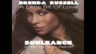 Brenda Russel - A Little Bit Of Love ( Souleance ReEdit )