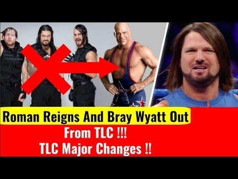 Shocked ! Roman Reigns And Bray Wyatt Out From TLC Kurt Angle Return At TLC 2017 Aj Styles Vs Finn