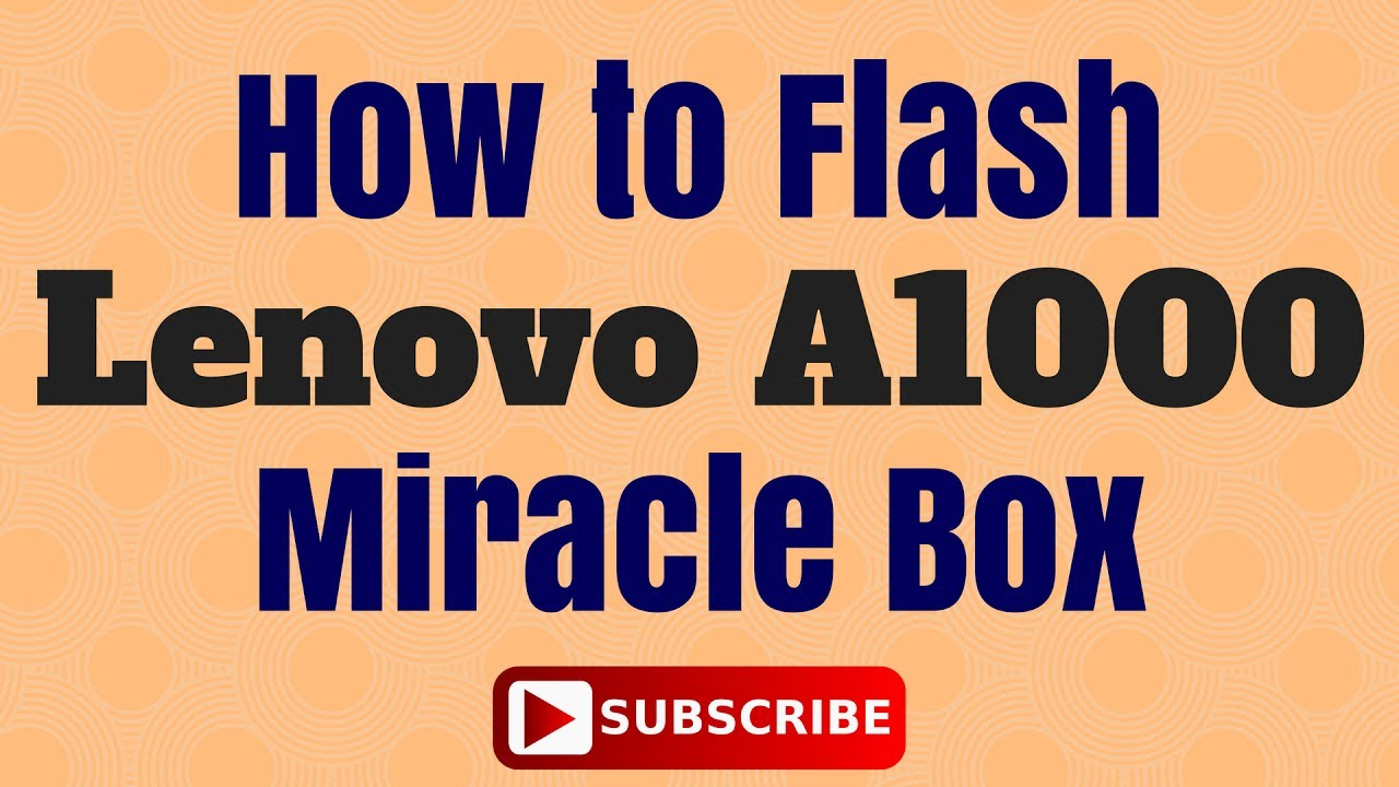 How to Flash Lenovo A1000 Dual SIM with Miracle Box