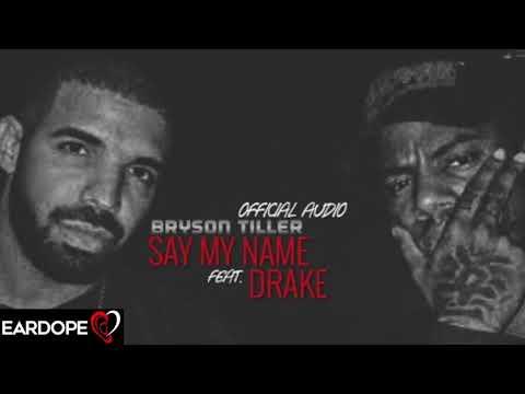 Bryson Tiller - Say My Name Ft. Drake *NEW SONG 2018*