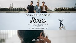 Behind The Scene: Raisa Live in Lapangan Banteng in Collaboration with Sounds From The Corner