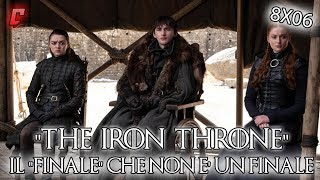 "Game of Thrones 8x06 ""The Iron Throne\"" Analisi - Il \""finale\"" che non è un finale"