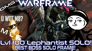 Warframe - Lvl100 Lephantis SOLO! (Best Boss Killing Warframe!)(+Memes)
